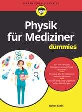 Physik für Mediziner für Dummies
