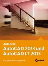 AutoCAD 2013 und AutoCAD LT 2013: Das offizielle Trainingsbuch