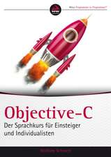 Objective–C: Der Sprachkurs für Einsteiger und Individualisten