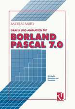 Grafik und Animation mit Borland Pascal 7.0: 3D-Grafik, Animation und Simulation