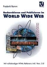 Recherchieren und Publizieren im World Wide Web: Mit vollständiger HTML-Referenz inkl. Version 3.0