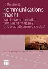 Kommunikationsmacht: Was ist Kommunikation und was vermag sie? Und weshalb vermag sie das?