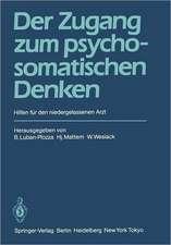 Der Zugang zum psychosomatischen Denken: Hilfen für den niedergelassenen Arzt