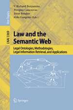 Law and the Semantic Web: Legal Ontologies, Methodologies, Legal Information Retrieval, and Applications