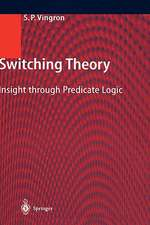 Switching Theory: Insight through Predicate Logic