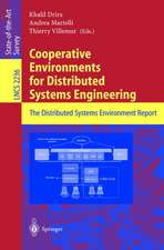 Cooperative Environments for Distributed Systems Engineering: The Distributed Systems Environment Report