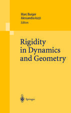 Rigidity in Dynamics and Geometry: Contributions from the Programme Ergodic Theory, Geometric Rigidity and Number Theory, Isaac Newton Institute for the Mathematical Sciences Cambridge, United Kingdom, 5 January – 7 July 2000