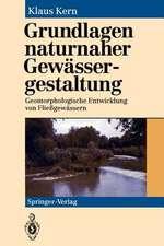 Grundlagen naturnaher Gewässergestaltung: Geomorphologische Entwicklung von Fließgewässern