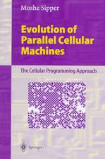 Evolution of Parallel Cellular Machines: The Cellular Programming Approach