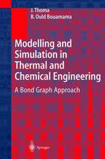 Modelling and Simulation in Thermal and Chemical Engineering: A Bond Graph Approach