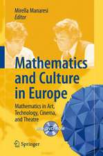 Mathematics and Culture in Europe: Mathematics in Art, Technology, Cinema, and Theatre
