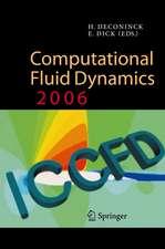 Computational Fluid Dynamics 2006: Proceedings of the Fourth International Conference on Computational Fluid Dynamics, ICCFD4, Ghent, Belgium, 10-14 July 2006