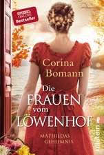 Die Frauen vom Löwenhof - Mathildas Geheimnis