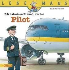 Ich hab einen Freund, der ist Pilot