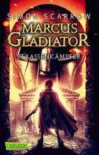 Marcus Gladiator, Band 2: Straßenkämpfer