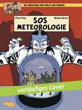 Die Abenteuer von Philip & Francis 03: SOS Meteorologie