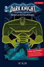 The Dark Knight 04: Batman und die Krokodil-Zombies