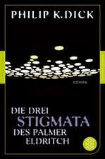 Die drei Stigmata des Palmer Eldritch