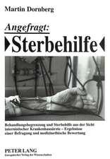 Angefragt:  Behandlungsbegrenzung Und Sterbehilfe Aus Der Sicht Internistischer Krankenhausaerzte - Ergebnisse Einer Befragung Und