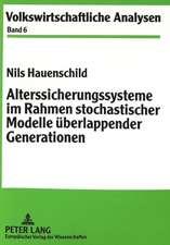 Alterssicherungssysteme Im Rahmen Stochastischer Modelle Ueberlappender Generationen
