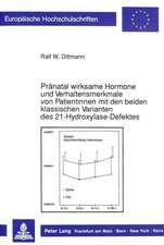 Praenatal Wirksame Hormone Und Verhaltensmerkmale Von Patientinnen Mit Den Beiden Klassischen Varianten Des 21-Hydroxylase-Defektes