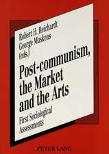 Post-Communism, the Market and the Arts: First Sociological Assessments