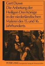 Die Anbetung Der Heiligen Drei Koenige in Der Niederlaendischen Malerei Des 15. Und 16. Jahrhunderts:  Eine Formanalytische Untersuchung