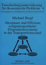 Akzeptanz Und Effizienz Computergestuetzter Dispositionssysteme in Der Transportwirtschaft