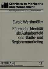 Raeumliche Identitaet ALS Aufgabenfeld Des Staedte- Und Regionenmarketing