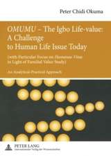 Omumu - The Igbo Life-Value:  (With Particular Focus on Humanae Vitae in Light of Familial Value Study). an Anal