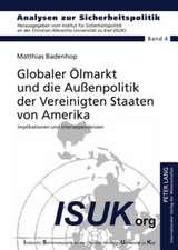 Globaler Oelmarkt Und Die Aussenpolitik Der Vereinigten Staaten Von Amerika:  Implikationen Und Interdependenzen