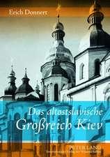 Das Altostslavische Grossreich Kiev:  Gesellschaft, Staat, Kultur, Kunst Und Literatur Vom 9. Jahrhundert Bis Zur Mitte Des 13. Jahrhunderts