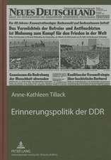 Erinnerungspolitik Der Ddr:  Dargestellt an Der Berichterstattung Der Tageszeitung -Neues Deutschland- Ueber Die Nationalen Mahn- Und Gedenkstaette