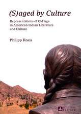 (S)Aged by Culture:  Representations of Old Age in American Indian Literature and Culture
