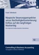Myopische Steuerungsperspektive Versus Nachhaltigkeitsorientierung:  Eine Empirische Analyse Deutscher Unte