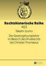 Die Gesetzgebungslehre Im Bereich Des Privatrechts Bei Christian Thomasius:  Performance, Cognition, and the Representation of Interiority