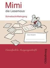 Mimi die Lesemaus E. Schreiblehrgang Vereinfachte Ausgangsschrift