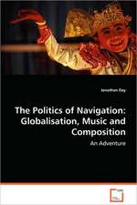 The Politics of Navigation: Globalisation, Music andComposition