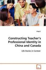 Constructing Teacher's Professional Identity in China and Canada