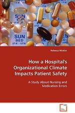 How a Hospital''s Organizational Climate ImpactsPatient Safety