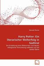 Harry Potter: Ein literarischer Welterfolg in Südtirol