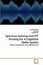 Spectrum Sensing and FFT Pruning for a Cognitive Radio System
