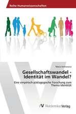 Gesellschaftswandel - Identitat Im Wandel?