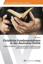 Christliche Fundamentalisten in der deutschen Politik