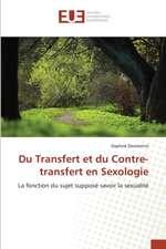 Du Transfert Et Du Contre-Transfert En Sexologie:  Prevention Orthophonique