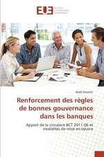 Renforcement Des Regles de Bonnes Gouvernance Dans Les Banques