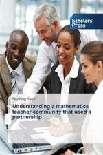 Understanding a Mathematics Teacher Community That Used a Partnership:  1980-2014