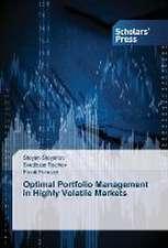 Optimal Portfolio Management in Highly Volatile Markets