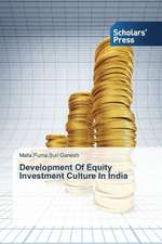 Development of Equity Investment Culture in India:  A Study on Their Performance