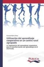 Utilizacion del Aprendizaje Cooperativo En Un Centro Rural Agrupado:  Estructura Sintactica y Pragmatica